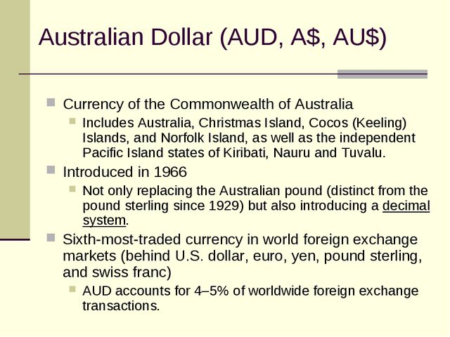 Australian Dollar (AUD, A$, AU$) Currency of the Commonwealth of Australia In...