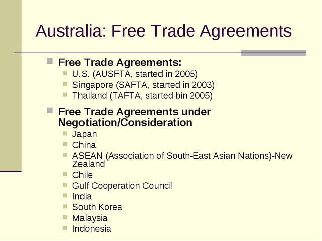 Australia: Free Trade Agreements Free Trade Agreements: U.S. (AUSFTA, started...