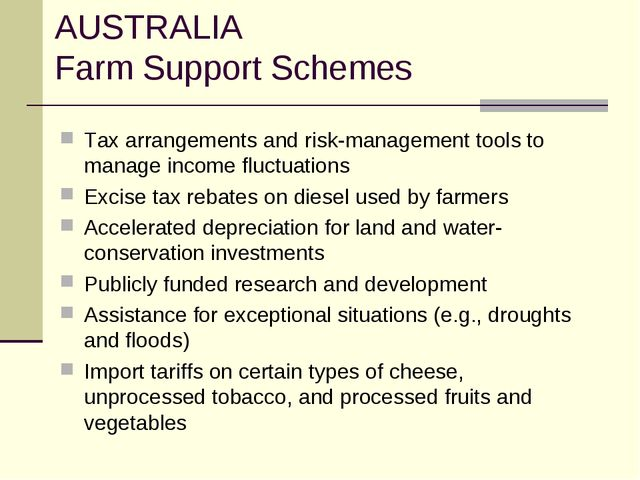 AUSTRALIA Farm Support Schemes Tax arrangements and risk-management tools to...