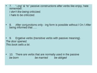 "7.	""–ing"" & ""to"" passive constructions after verbs like enjoy, hate remember."