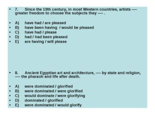 7.	Since the 19th century, in most Western countries, artists ---- greater fr