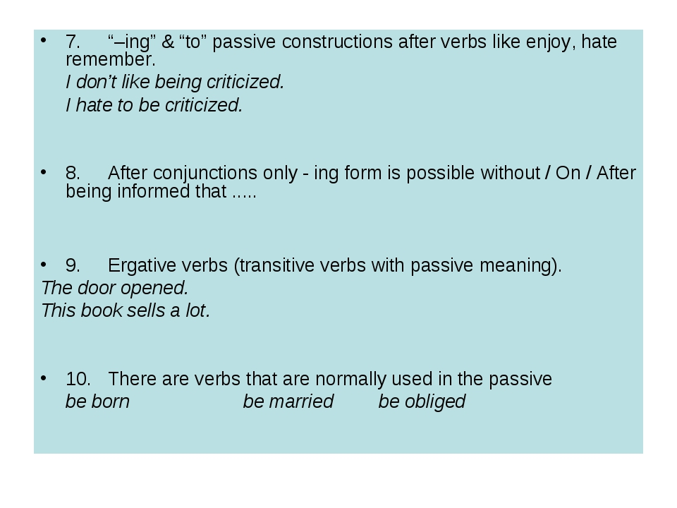 "7.	""–ing"" & ""to"" passive constructions after verbs like enjoy, hate remember...."