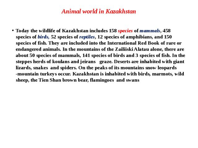 Animal world in Kazakhstan Today the wildlife of Kazakhstan includes 158 spec...