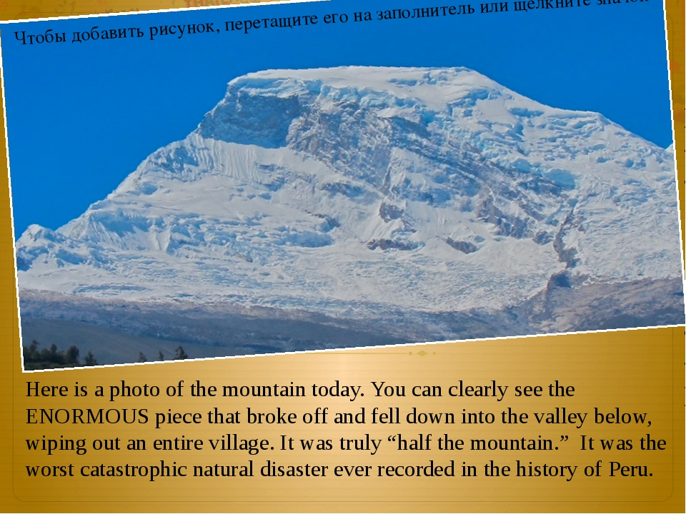 Here is a photo of the mountain today. You can clearly see the ENORMOUS piec...