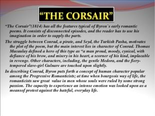 """""""The Corsair""""(1814) has all the features typical of Byron`s early romantic po"""