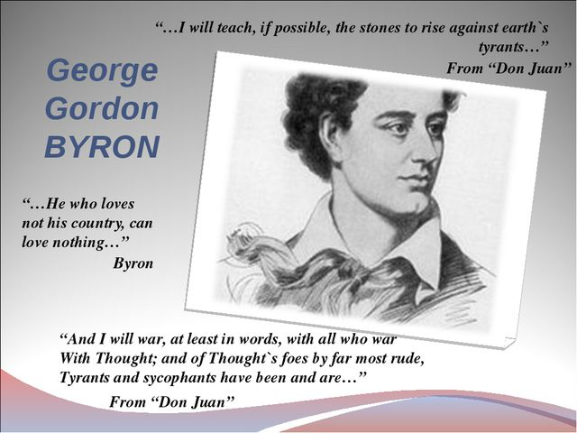 """George Gordon BYRON """"…He who loves not his country, can love nothing…"""" Byron..."""