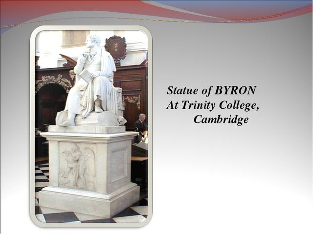 Statue of BYRON At Trinity College, Cambridge