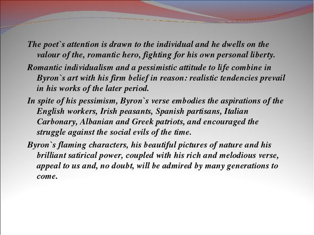 The poet`s attention is drawn to the individual and he dwells on the valour o...