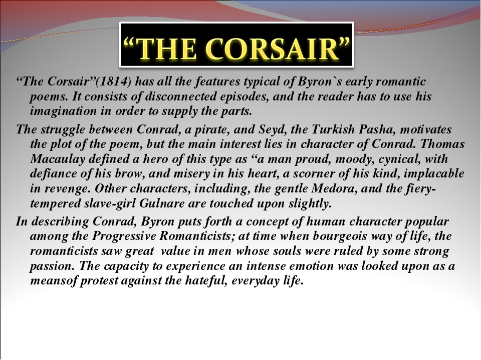 """""""The Corsair""""(1814) has all the features typical of Byron`s early romantic po..."""
