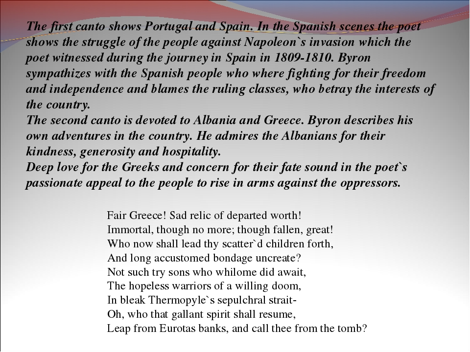 The first canto shows Portugal and Spain. In the Spanish scenes the poet show...