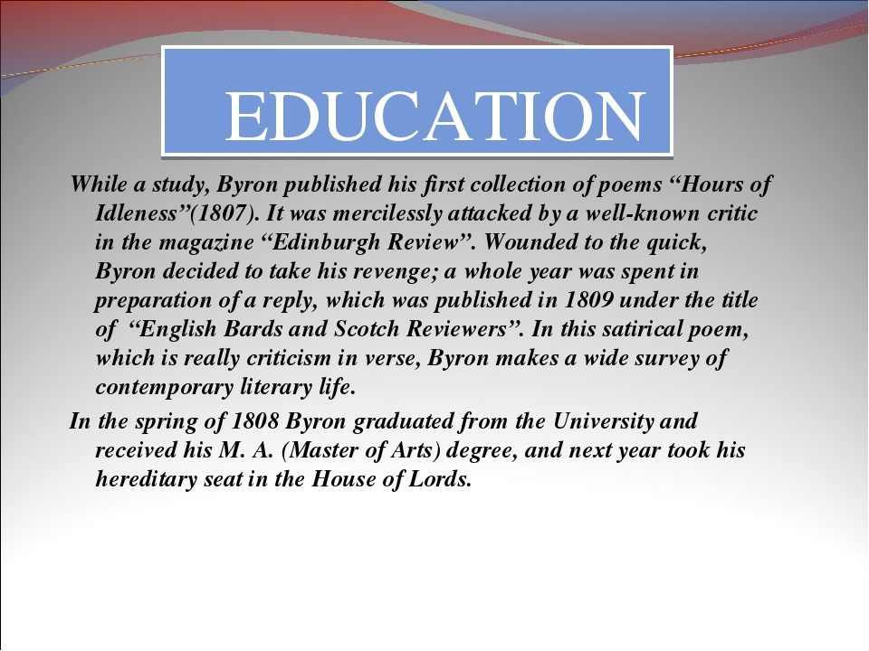 """EDUCATION While a study, Byron published his first collection of poems """"Hour..."""