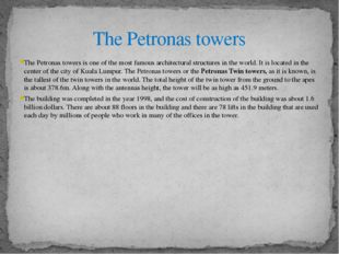 The Petronas towers is one of the most famous architectural structures in the