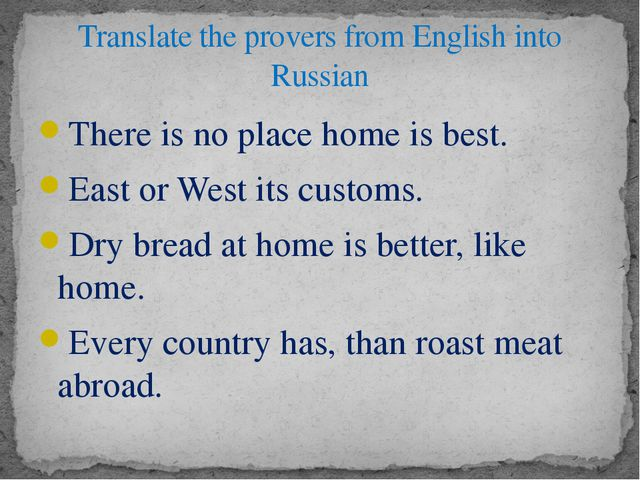 There is no place home is best. East or West its customs. Dry bread at home i...