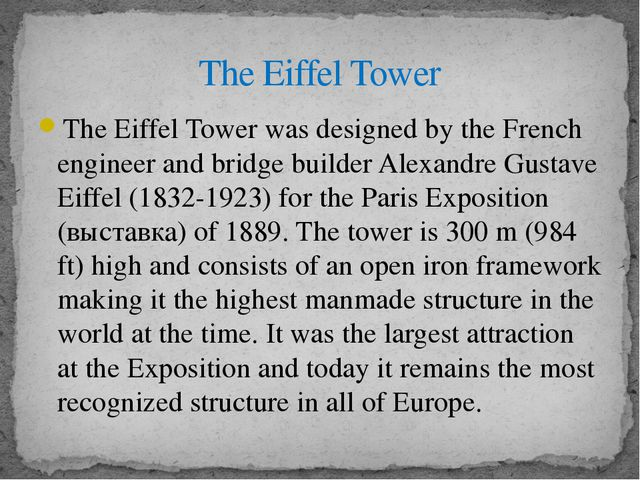The Eiffel Tower was designed by the French engineer and bridge builder Alexa...