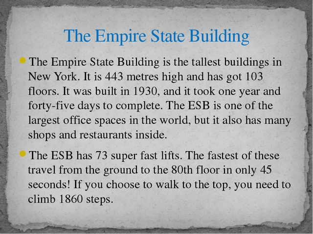 The Empire State Building is the tallest buildings in New York. It is 443 met...