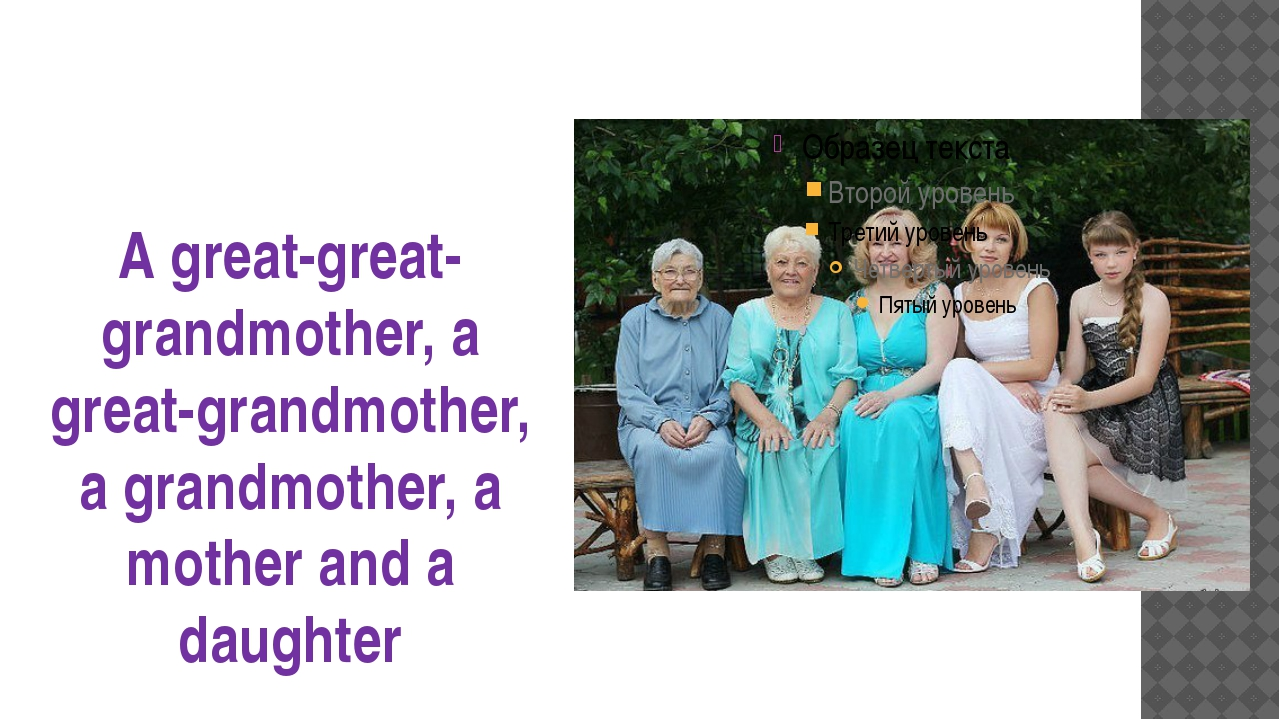 A great-great-grandmother, a great-grandmother, a grandmother, a mother and a...