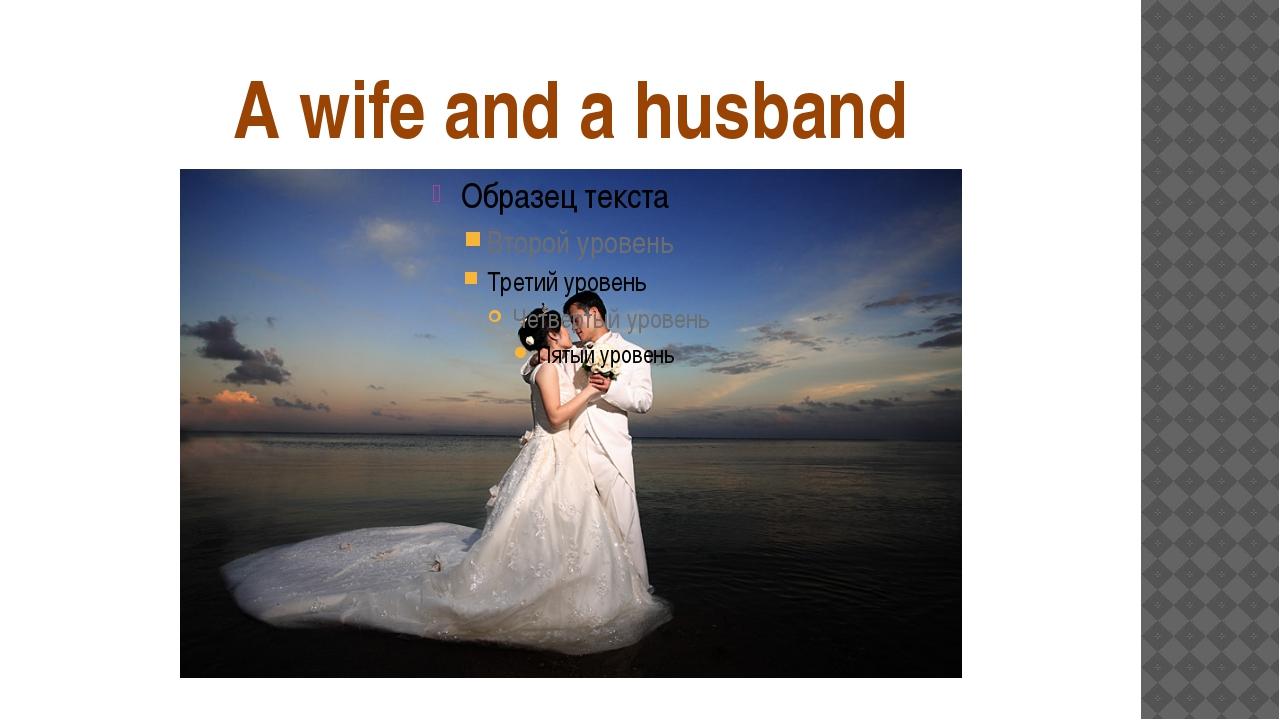 A wife and a husband
