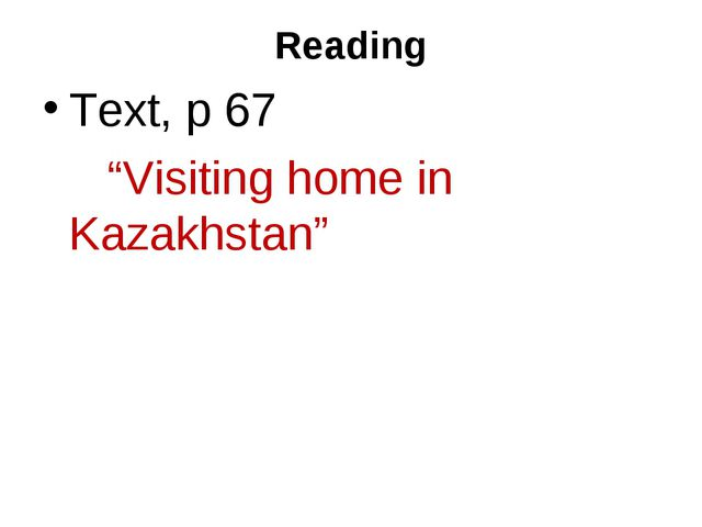 "Reading Text, p 67 ""Visiting home in Kazakhstan"""