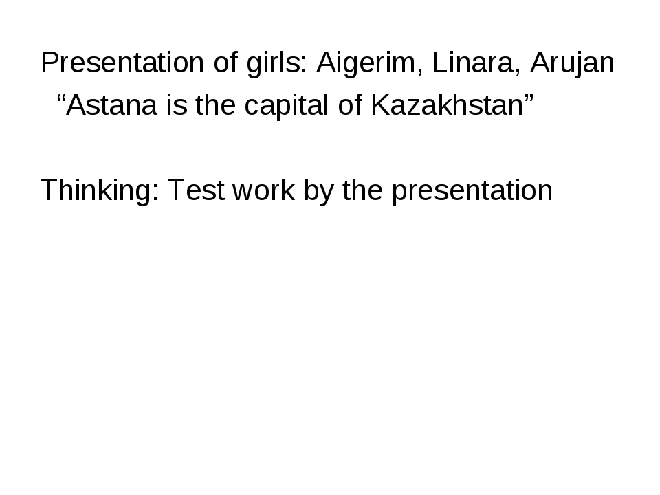 "Presentation of girls: Aigerim, Linara, Arujan ""Astana is the capital of Kaza..."