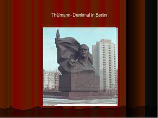 Thälmann- Denkmal in Berlin