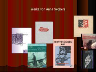 Werke von Anna Seghers