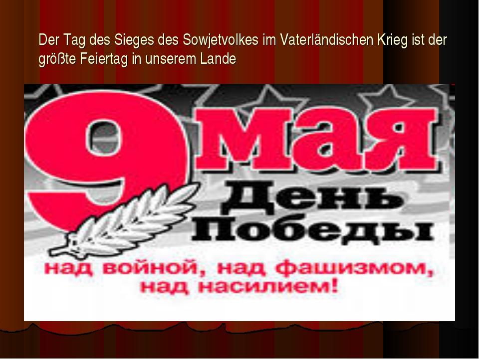Der Tag des Sieges des Sowjetvolkes im Vaterländischen Krieg ist der größte F...