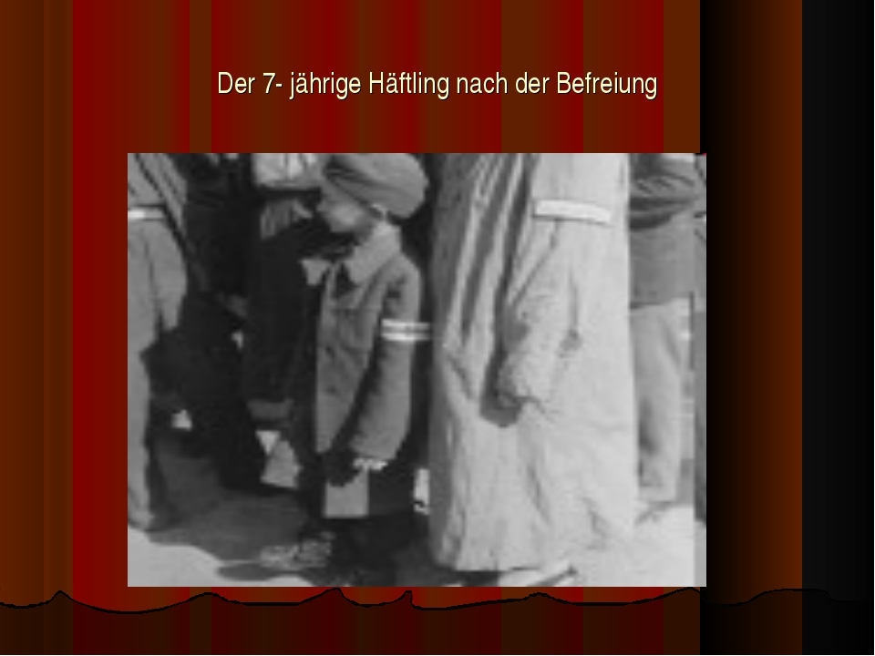 Der 7- jährige Häftling nach der Befreiung