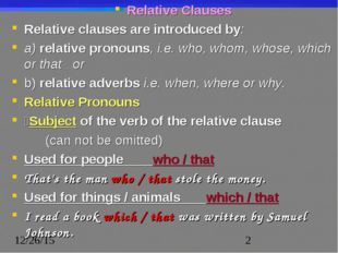 Relative Clauses Relative clauses are introduced by: a) relative pronouns, i.