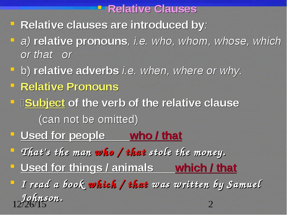 Relative Clauses Relative clauses are introduced by: a) relative pronouns, i....