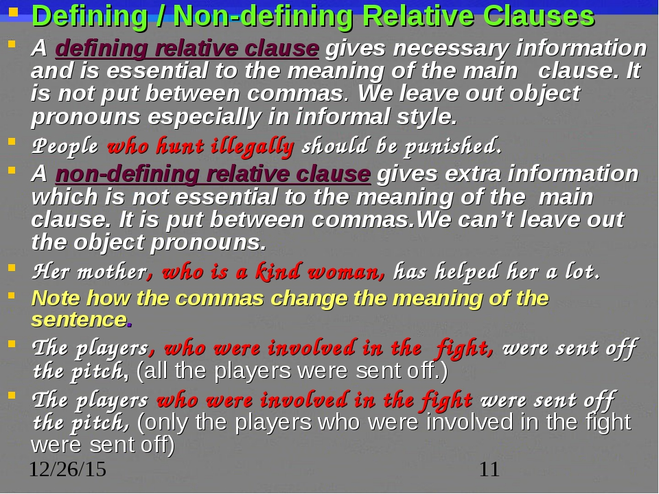 Defining / Non-defining Relative Clauses A defining relative clause gives nec...