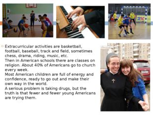 Extracurricular activities are basketball, football, baseball, track and fiel