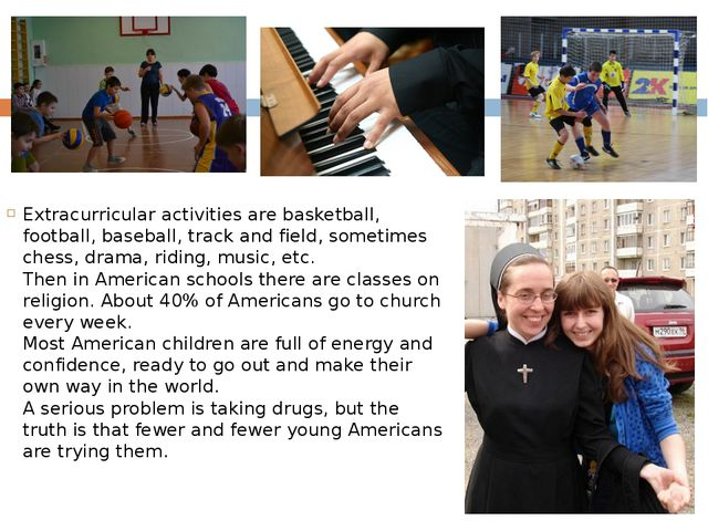 Extracurricular activities are basketball, football, baseball, track and fiel...
