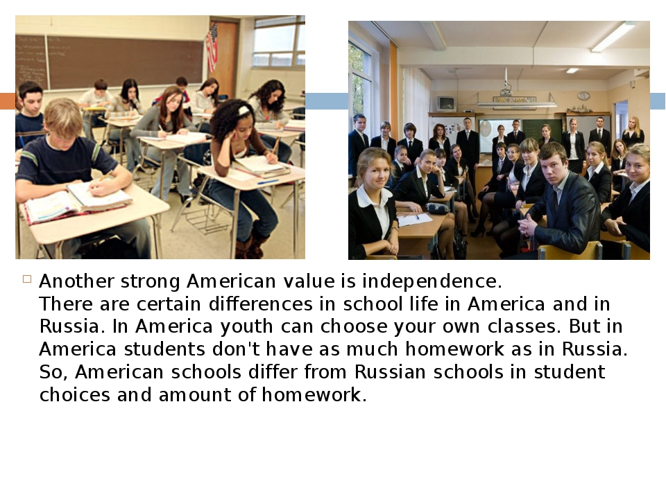 Another strong American value is independence. There are certain differences...