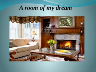 A room of my dream