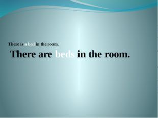 There is a bed in the room. There are beds in the room.