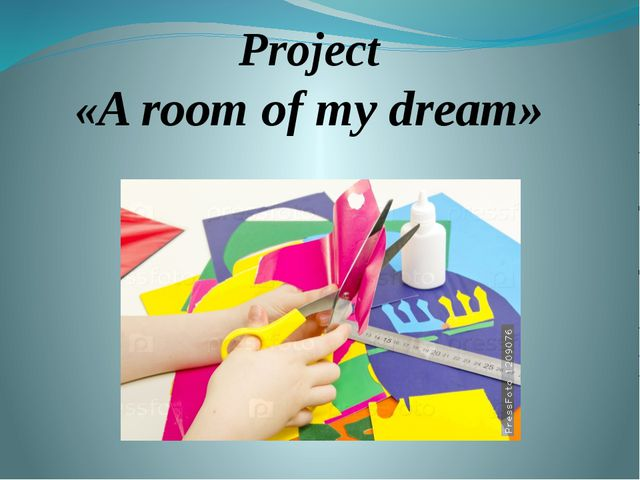 Project «A room of my dream»