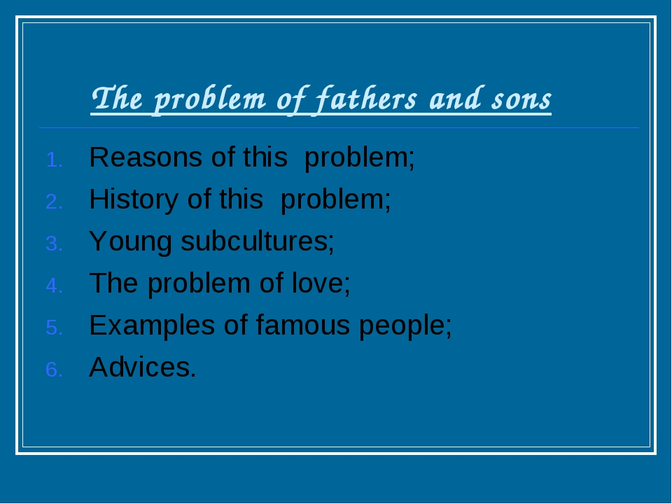 The problem of fathers and sons Reasons of this problem; History of this pro...