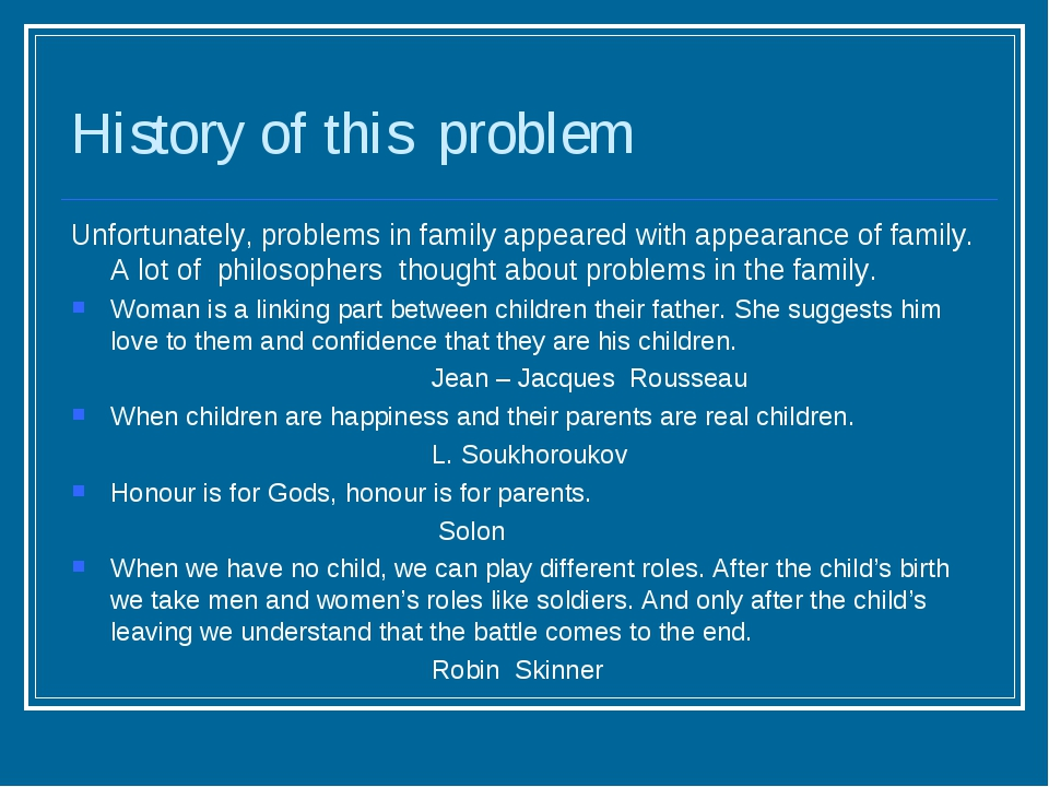 History of this problem Unfortunately, problems in family appeared with appea...