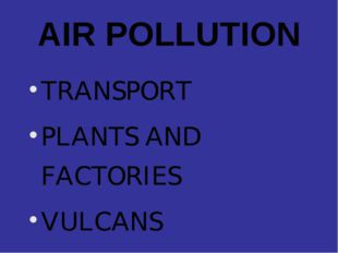 AIR POLLUTION TRANSPORT PLANTS AND FACTORIES VULCANS FOREST FIRES