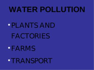WATER POLLUTION PLANTS AND FACTORIES FARMS TRANSPORT WASTE