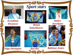 Ermakhan Ybraymov Bekzat Sattarkhanov Bakhyt Sarsekpaev Olga Shishigina Ilya