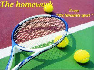 "The homework Essay ""My favourite sport """