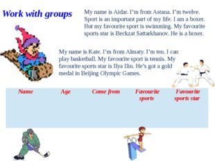 My name is Aidar. I'm from Astana. I'm twelve. Sport is an important part of