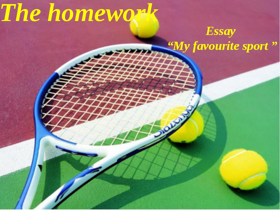 "The homework Essay ""My favourite sport """