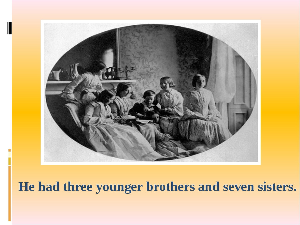 He had three younger brothers and seven sisters.