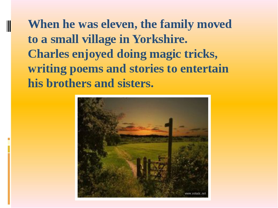 When he was eleven, the family moved to a small village in Yorkshire. Charles...
