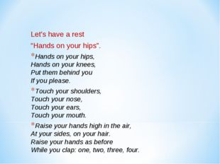 "Let's have a rest ""Hands on your hips"". Hands on your hips, Hands on your kn"