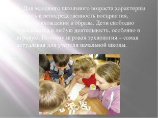 1- Для младшего школьного возраста характерны яркость и непосредственность во