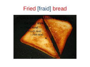 Fried [fraid] bread