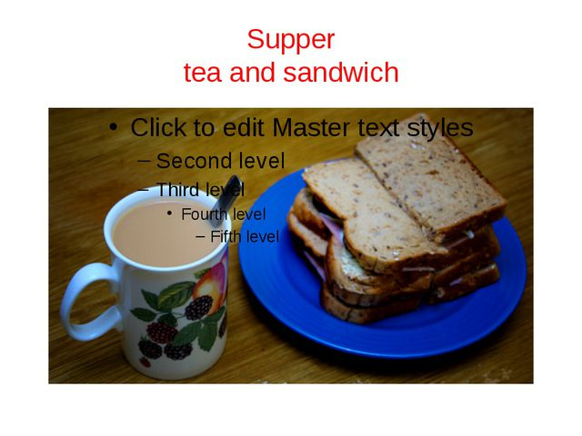 Supper tea and sandwich